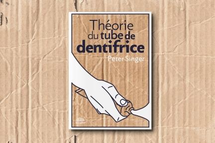 Théorie du tube de dentifrice – Peter Singer